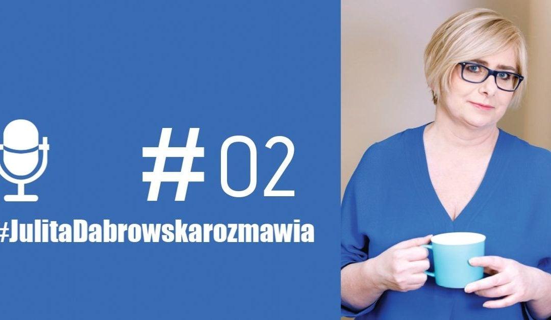 #JulitaDabrowskarozmawia_MalgorzataSawicka