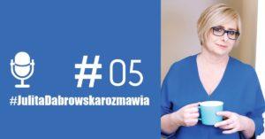 podcast Julita Dąbrowska Agnieszka Staroń